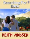 Searching for Eden - Keith Madsen