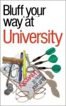 Bluff Your Way At University - Robert Ainsley