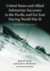 United States and Allied Submarine Successes in the Pacific and Far East During World War II - John D. Alden, Craig R. Mcdonald