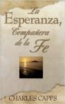 Sp/La Esperanza, Companera de La Fe (Hope, Partner to Faith) - Charles Capps