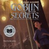 Goblin Secrets - William Alexander, William Alexander