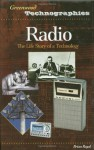 Radio: The Life Story of a Technology (Greenwood Technographies) - Brian Regal