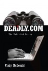 Deadly.com (The Unbridled Series) - Cindy McDonald