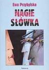Nagie słówka - Ewa Przybylska