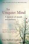 An Unquiet Mind - Kay Redfield Jamison