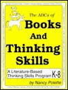 The ABCs of Books and Thinking Skills: A Literature - Based Thinking Skills Program - Nancy Polette
