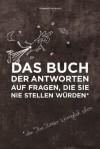 Das Buch der Antworten auf Fragen, die Sie nie stellen würden (aber Ihre Kinder womöglich schon) (German Edition) - Gemma Elwin Harris, Susanne Gerold