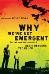 Why We're Not Emergent: By Two Guys Who Should Be - Kevin DeYoung