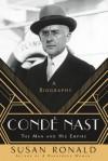 Condé Nast: The Man and His Empire - A Biography - Susan Ronald