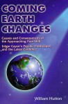 Coming Earth Changes: The Latest Evidence - William Hutton