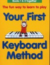 Your First Keyboard Method [With CD] - Mary Thompson, Steve Hancoff