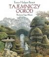 Tajemniczy ogród - Inga Moore, Frances Hodgson Burnett, Jadwiga Włodarkiewiczowa