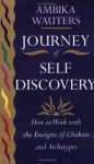 Journey of Self-Discovery: How to Work with the Energies of Chakras and Archetypes - Ambika Wauters