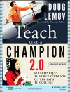 Teach Like a Champion 2.0: Techniques That Put Students on the Path to College - Doug Lemov, Norman Atkins