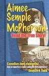 Aimee Semple McPherson - Douglas H. Rudd