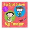 I'm Glad You're My Teacher - Cathy Phelan, Danielle McDonald