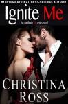 Ignite Me (The Annihilate Me Series) - Christina Ross