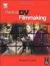 Practical DV Filmmaking - Russell Evans
