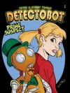 Detectobot #1 - Peter Timony, Bobby Timony