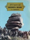 100 years on Bodmin Moor. - E.V. Thompson