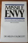 Missile Envy: The Arms Race and Nuclear War - Helen Caldicott
