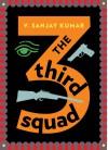 The Third Squad - Sanjay Kumar