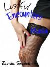 Lustful Encounters: Malia - Zania Summers