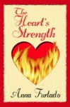 The Heart's Strength: Book 2 of The Briarcrest Chronicles - Anna Furtado