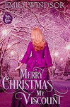 Merry Christmas, My Viscount (Rules of the Rogue Book 1.5) - Emily Windsor