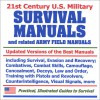 21st Century U.S. Military Survival Manuals and related Army Field Manuals - United States Department of Defense
