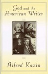 God and the American Writer - Alfred Kazin