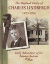 The Boyhood Diary Of Charles Lindbergh, 1913 1916: Early Adventures Of The Famous Aviator - Charles A. Lindbergh, Megan O'Hara