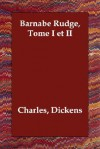 Barnaby Rudge, Tome I Et II - Charles Dickens