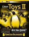 Linux Toys II: 9 Cool New Projects for Home, Office, and Entertainment [With CD-ROM] - Christopher Negus