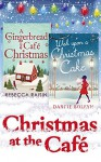 Christmas At The Café: Christmas at the Gingerbread Café / Chocolate Dreams at the Gingerbread Cafe / Christmas Wedding at the Gingerbread Café / Wish Upon a Christmas Cake - Rebecca Raisin, Darcie Boleyn