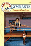 Competition Fever (American Gold Gymnasts #1) - Gabrielle Charbonnet