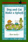 Dog and Cat Make a Splash - Kate Spohn