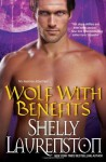 Wolf with Benefits (Brava Paranormal Romance) by Laurenston, Shelly(March 26, 2013) Paperback - Shelly Laurenston