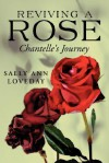 Reviving a Rose: Chantelle's Journey - Sally Loveday