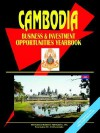 Cambodia Business and Investment Opportunities Yearbook - USA International Business Publications, USA International Business Publications
