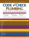 Code Check Plumbing: A Field Guide to the Plumbing Codes - Redwood Kardon, Jeff Hutcher, Paddy Morrissey