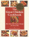 The Great Chicken Cookbook; More Than 400 Chicken Recipes for Every Day - Virginia Hoffman