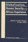 Globalization, Human Security, and the African Experience - Caroline Thomas