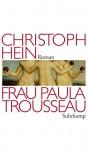 Frau Paula Trousseau - Christoph Hein