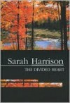 The Divided Heart - Sarah Harrison
