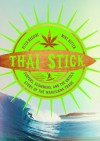 Thai Stick: Surfers, Scammers, and the Untold Story of the Marijuana Trade - Peter Maguire, Mike Ritter