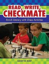 Read, Write, Checkmate: Enrich Literacy With Chess Activities - Alexey W. Root