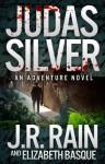Judas Silver - J.R. Rain, Elizabeth Basque