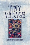 Tiny Village - Judithe Williamson