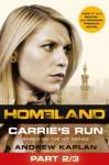 Homeland: Carrie's Run [Prequel Book] Part 2 of 3 - Andrew Kaplan